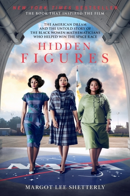 Hidden Figures: The Untold Story of the African American Women Who Helped Win the Space Race [Film Tie-In Edition]